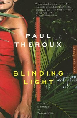 Blinding Light (2005) - From the New York Times best-selling author Paul Theroux, Blinding Light is a slyly satirical novel of manners and mind expansion.