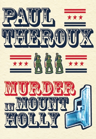 Murder in Mount Holly (1969) - Paul Theroux, one of the world's most popular authors, both for his travel books and his fiction, has produced an off-beat story of 1960s weirdos unlike anything he has ever written.