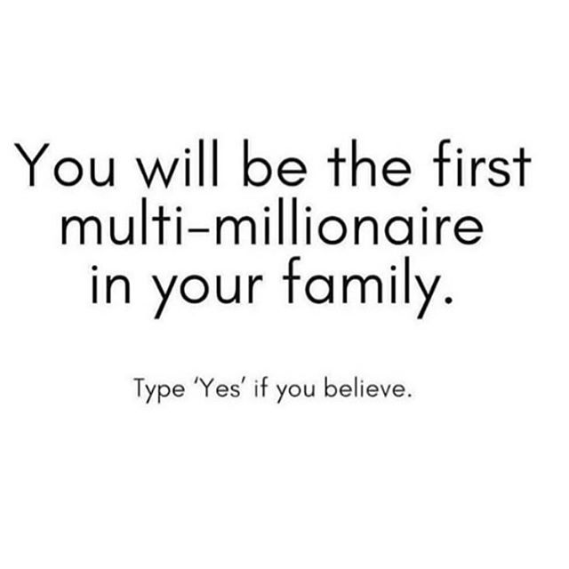 "Let us hear you say ""YASSS""! And if you are already a multi-millionaire, let us hear you say ""HELL YEAH""! #bowotribe"