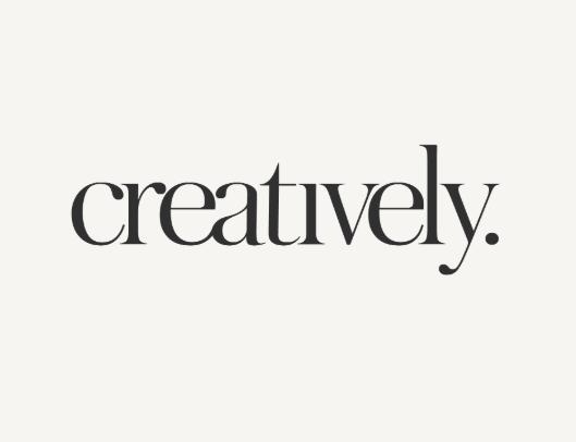 CREATIVELY