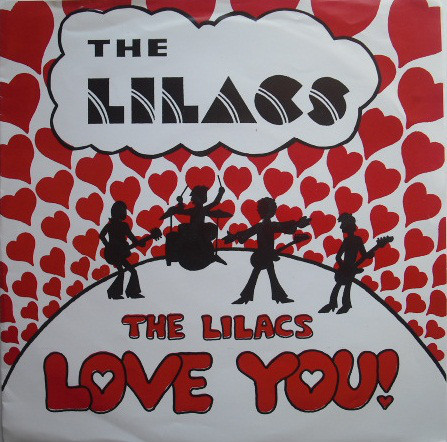 The Lilacs Love You - Label: Widely Distributed Records, Pravda RecordsFormat: Vinyl, 7