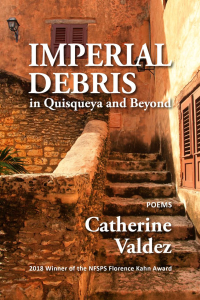 Imperial Debris In Quisqueya and Beyond - Imperial Debris in Quisqueya and Beyond is my first poetry chapbook on Dominican culture, heritage, and landscape. It was published by the National Federation of State Poetry Societies and is the winner of the 2018 Florence Khan Award.
