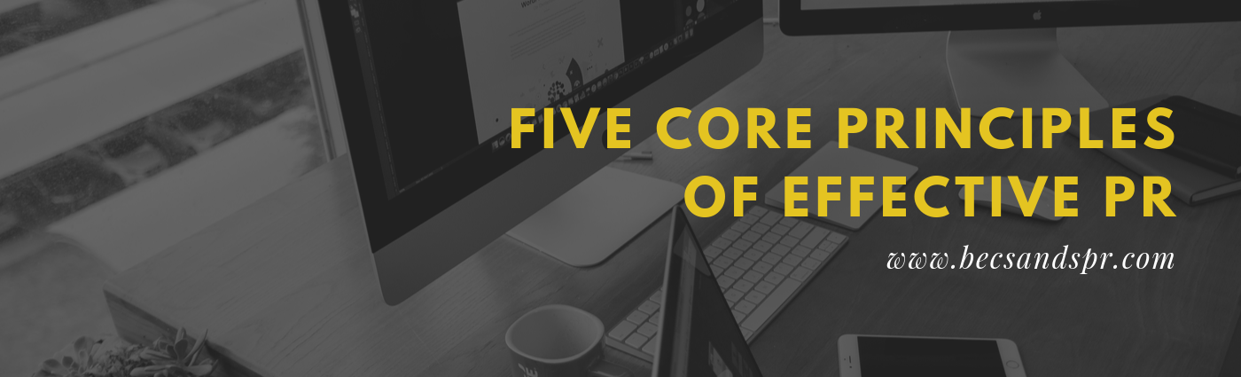 CLICK ON THE IMAGE FOR MY LATEST BLOG POST, 'FIVE CORE PRINCIPLES OF EFFECTIVE PR'