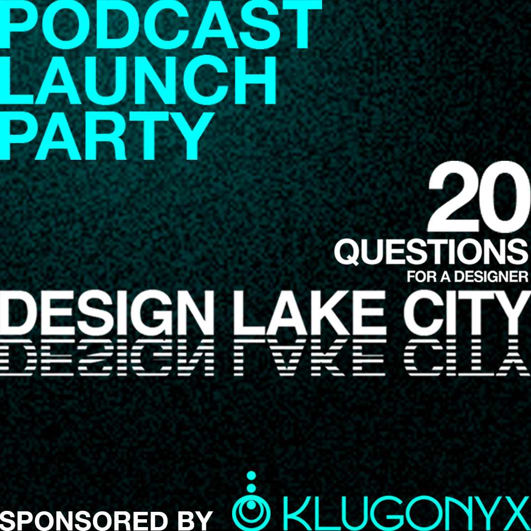 Design Lake City - Podcast Launch Party    6:00 PM