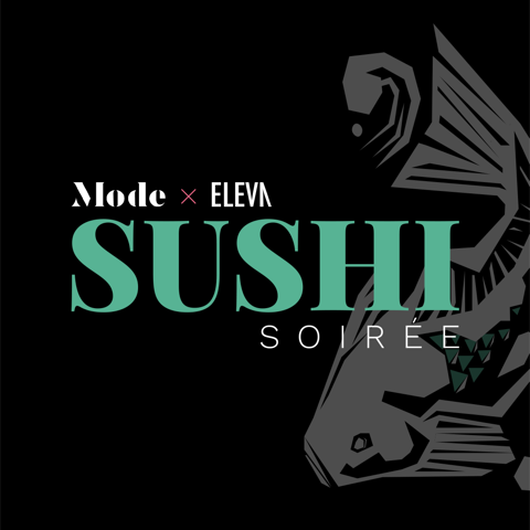 Mode x ELEVN - Sushi Soiree    5:00 PM