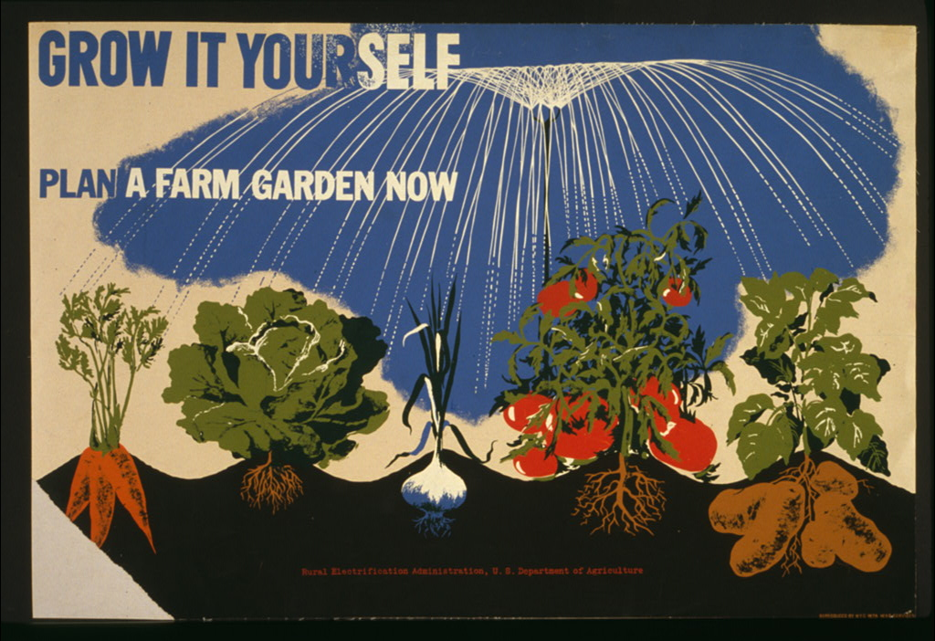 """""""Grow it yourself Plan a farm garden now,"""" Herbert Bayer, artist, US Rural Electrification Administration, sponsor, between 1941-1943. Library of Congress POS - WPA - NY .B39, no. 1 (C size)"""