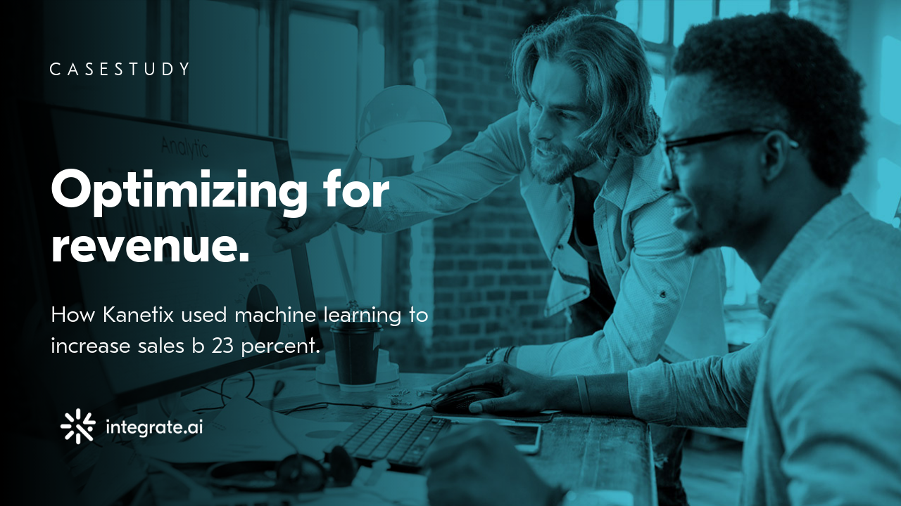 C A S E S T U D Y   See how  Kanetix  got more value from their data with machine learning. Not only did they improve customer experience, they also increased sales by 23%.