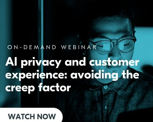AI privacy and customer experience: avoiding the 'creep' factor.
