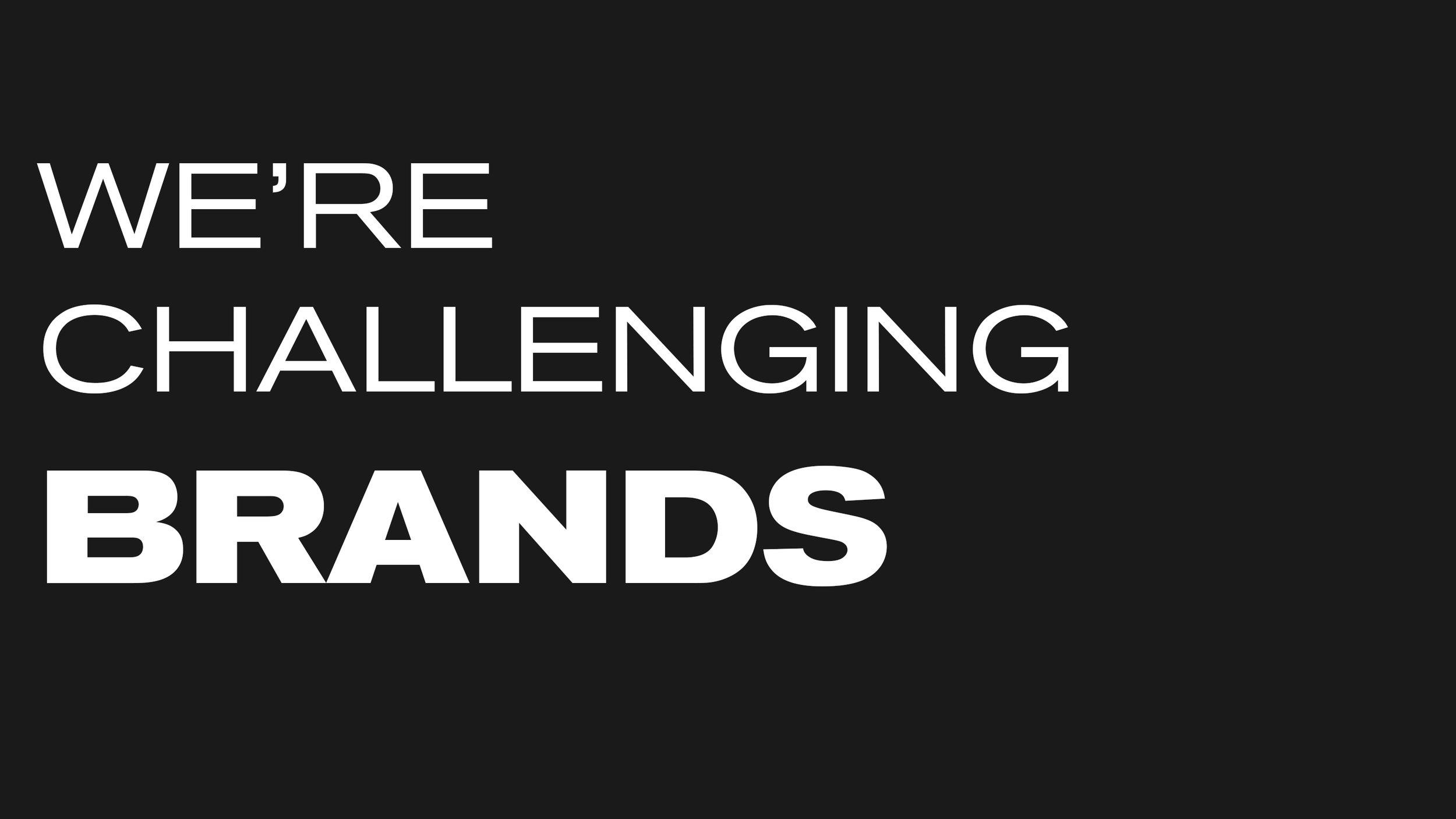 we're challenging BRANDS.jpg