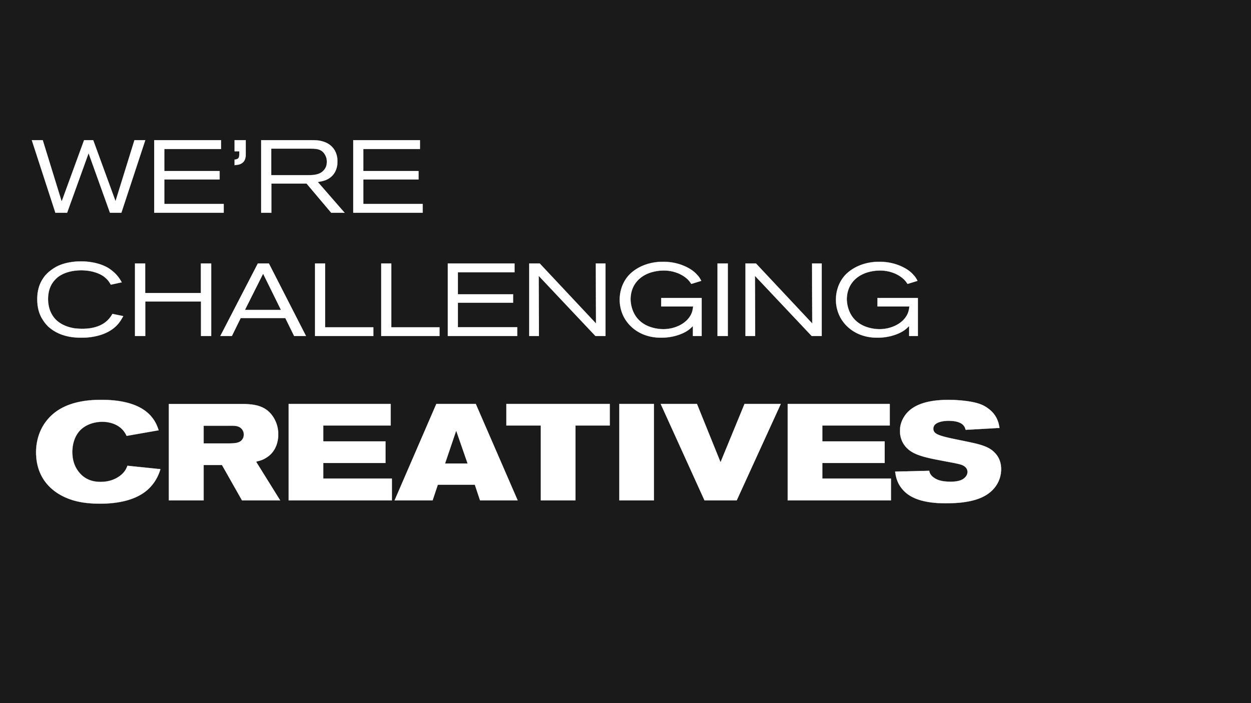 we're challenging CREATIVES.jpg