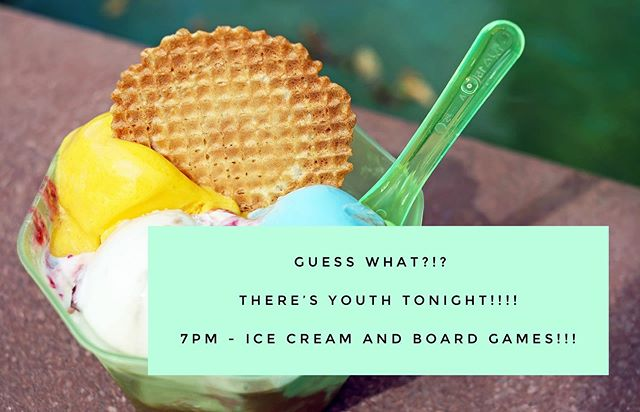 There is youth tonight! Come out to eat some ice cream and play some games! Bring your favourite board game!!!
