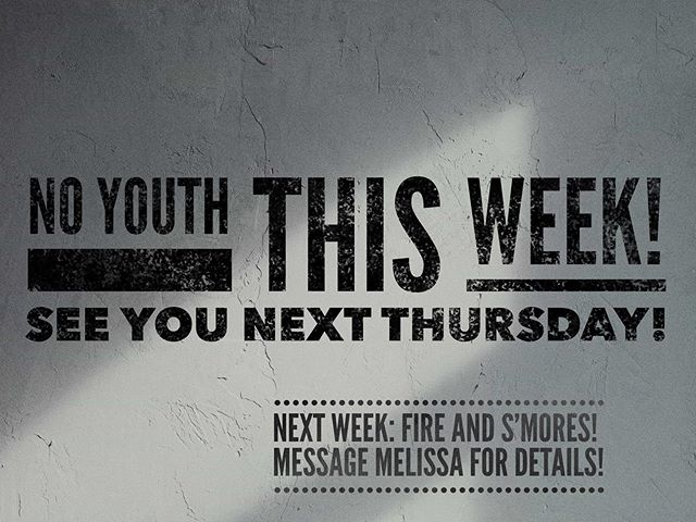 NO YOUTH THIS WEEK! Next week we are meeting at Mei and David's - Message Melissa for details :) enjoy your day!!! 😊