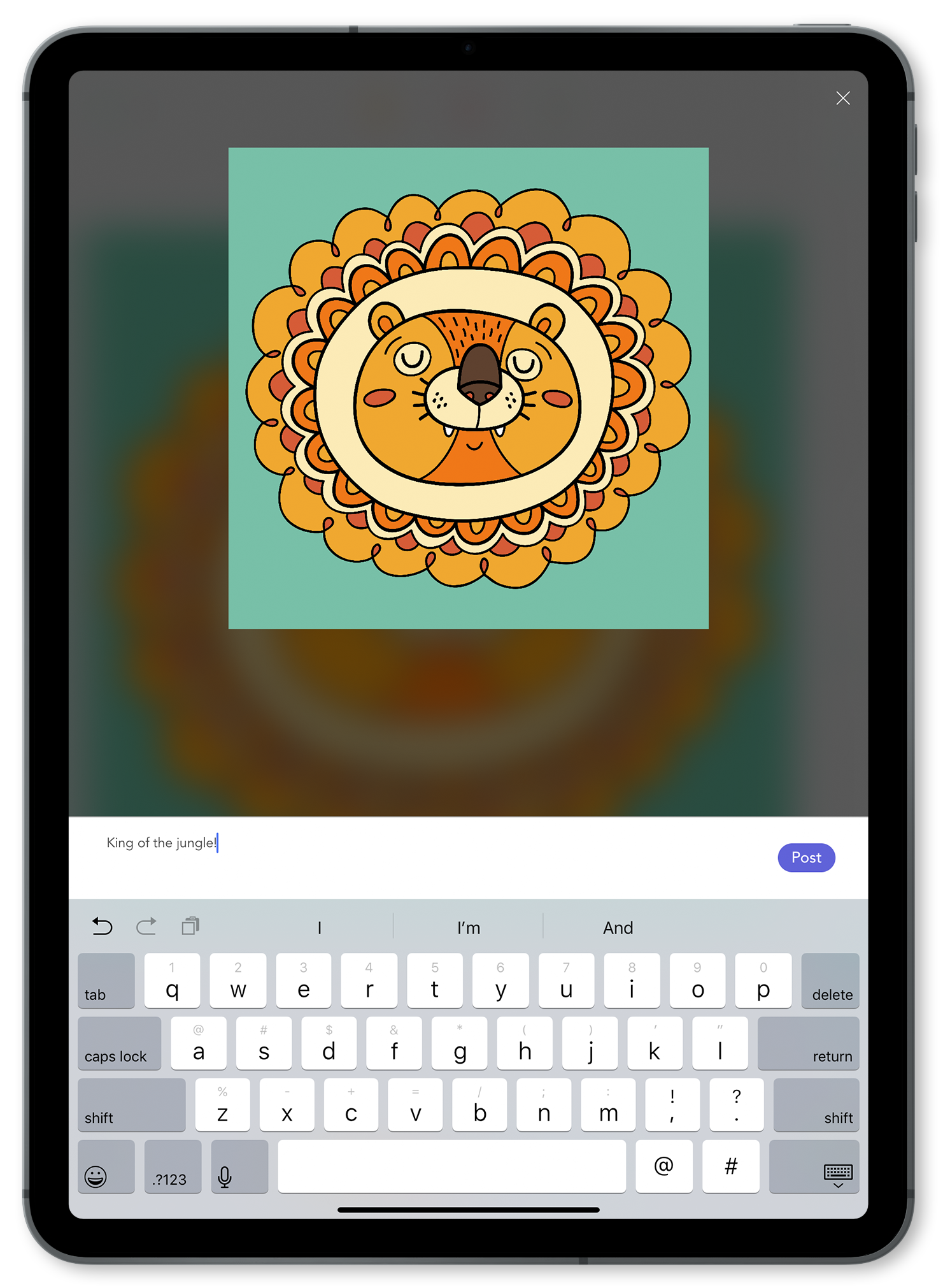 Post Message - To finish posting your coloring to the Gallery, write a description and then tap Post.Your design will be instantly added to the Gallery.