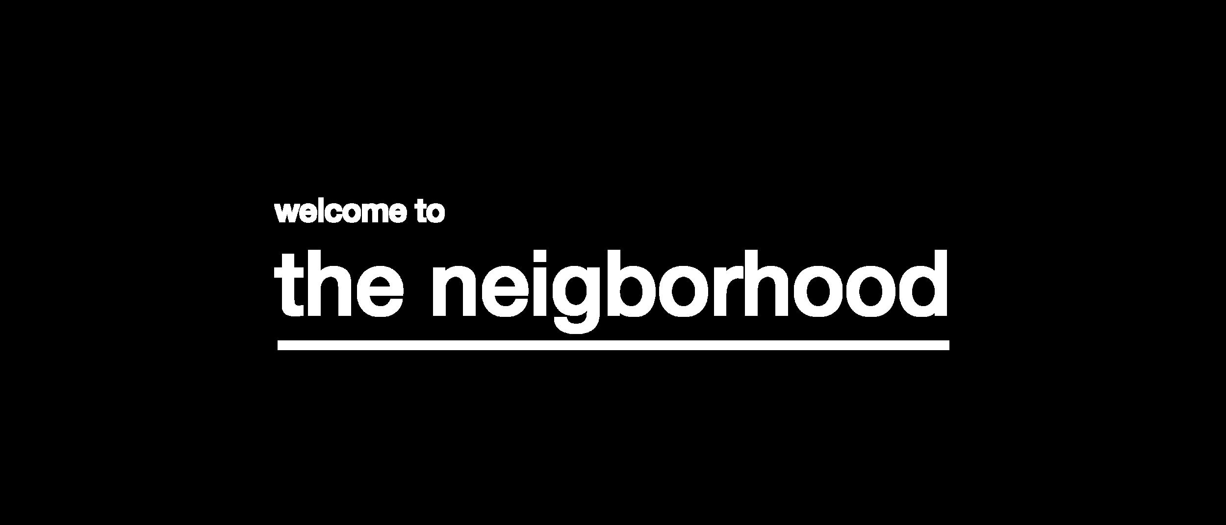 splash text_LARGER_THE NEIGHBORHOOD.png