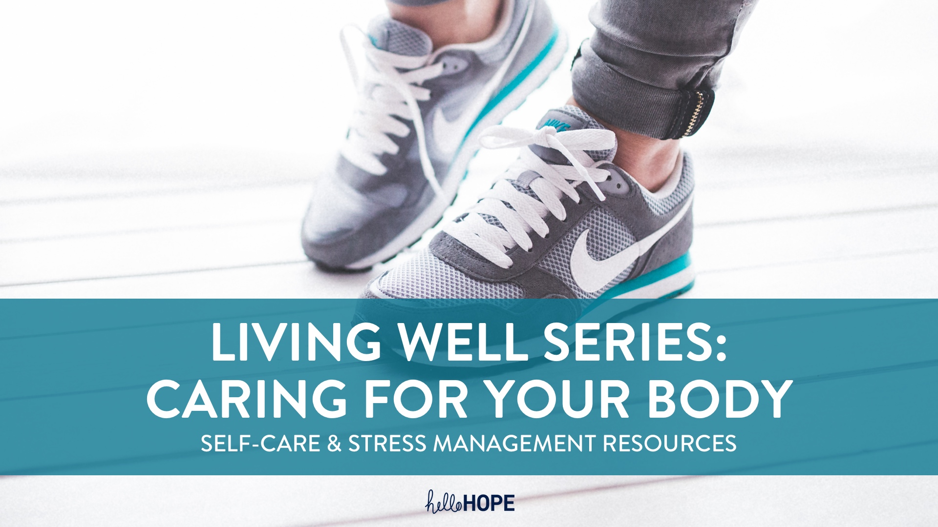 Tennis Shoes and Words | Living Well | Caring for your Body | helloHOPE Resource