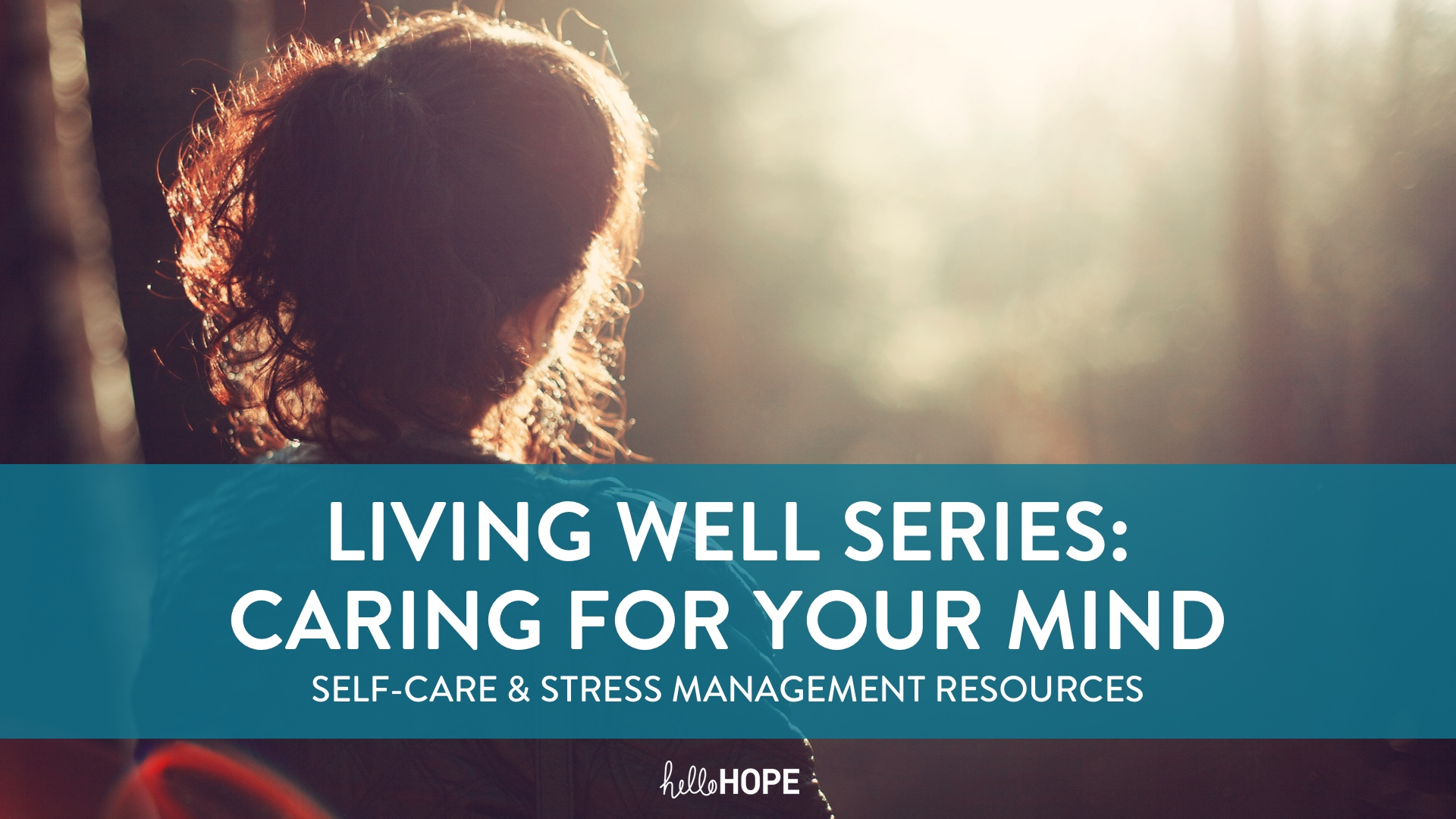Person in Light and Words | Living Well | Caring for your Mind | helloHOPE Resource
