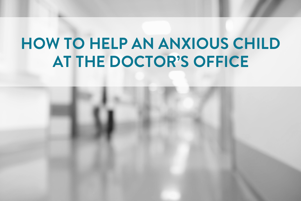 How to Help an Anxious Child at the Doctor's Office | helloHOPE Resource