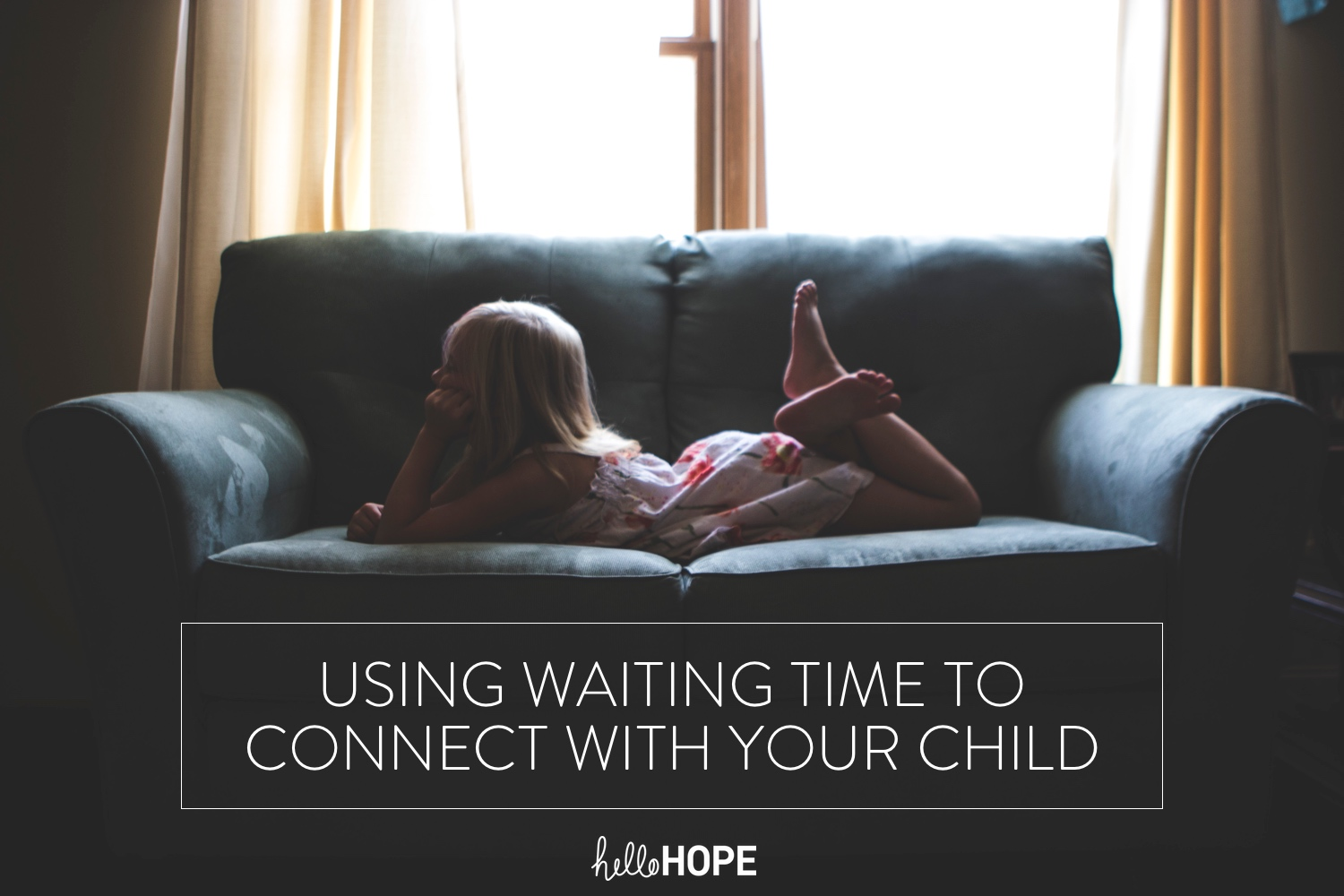 Child On Couch Waiting | Using Waiting Time to Connect with Your Child | helloHOPE Resource