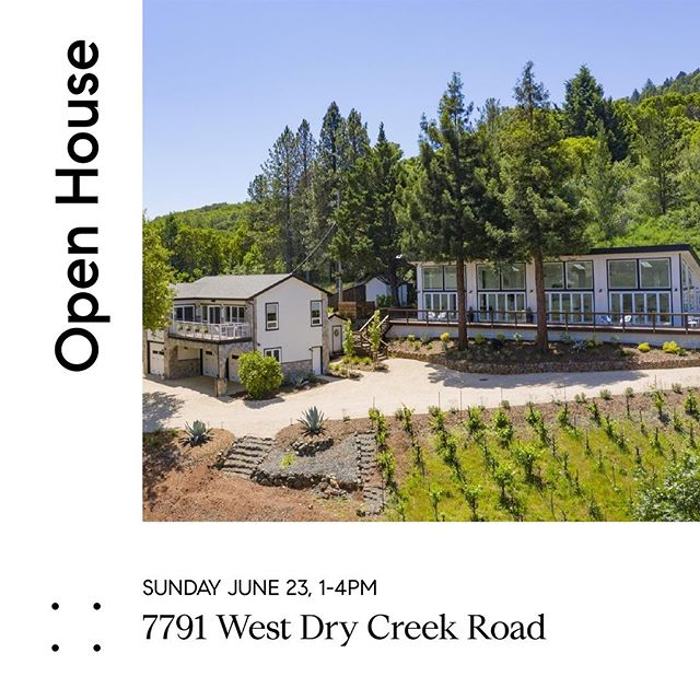 Come for the views, stay for life! 7791 West Dry Creek Rd, Healdsburg Open House | Sunday June 23, 1-4pm