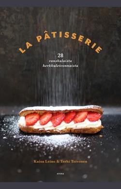 La Pâtisserie - 28 ranskalaista klassikkoleivonnaista