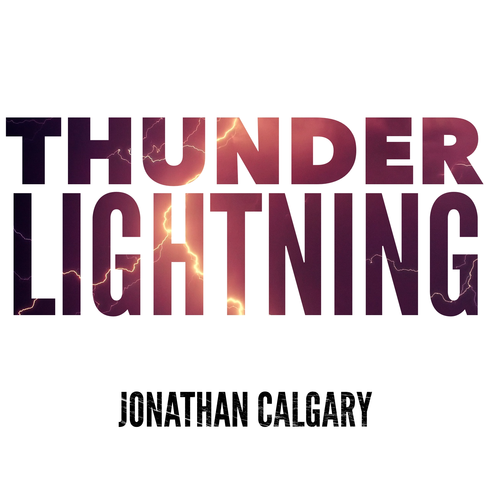 JONATHAN CALGARY    CREDITS: WRITER, PRODUCER, MIXING & MASTERING     LISTEN NOW