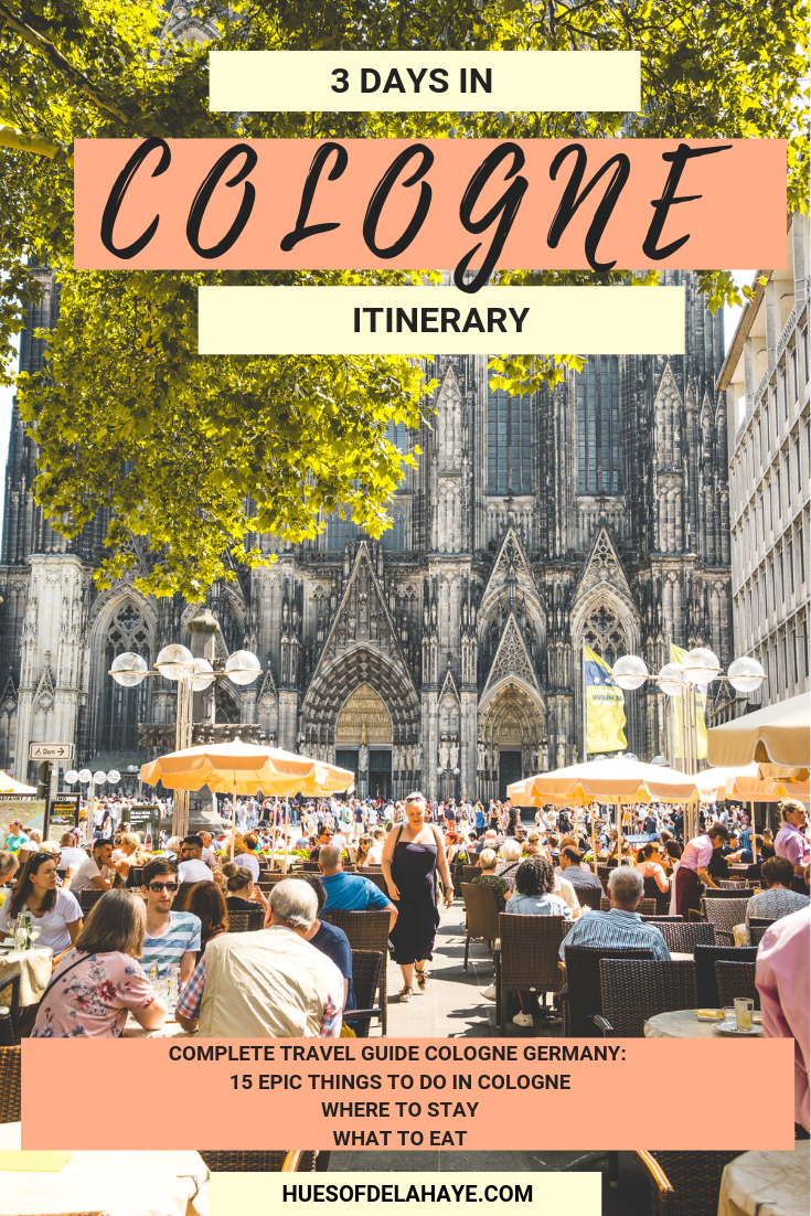Things to do in Cologne Germany 3 Days in Cologne Itinerary