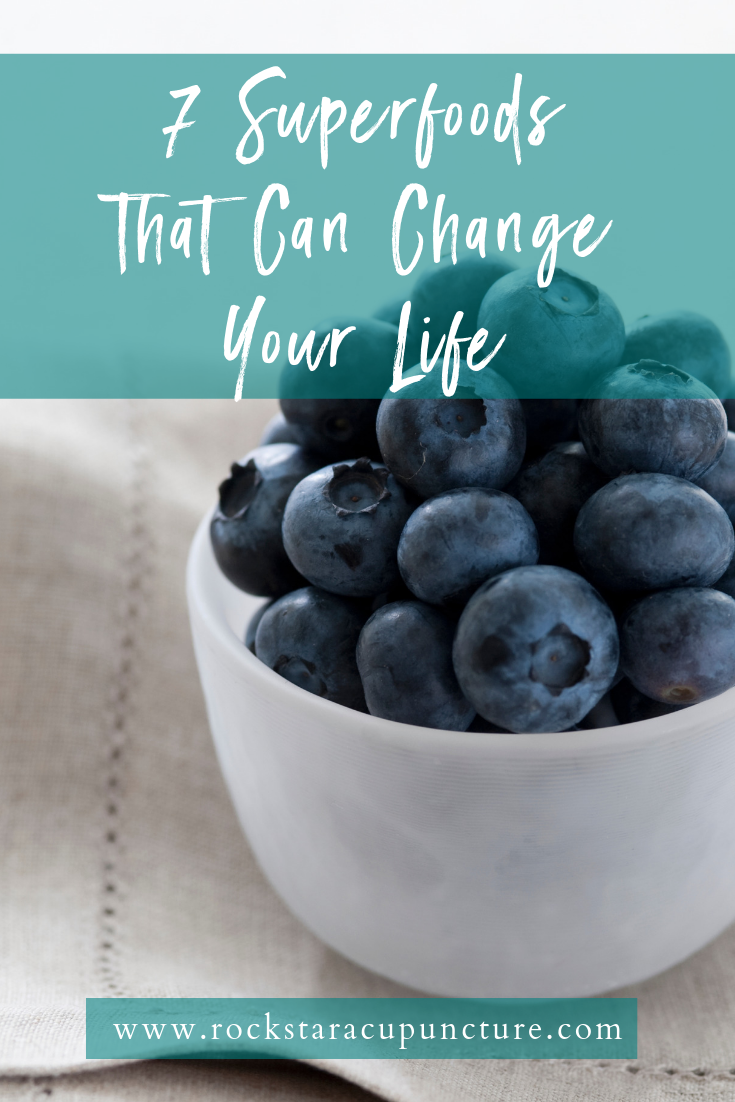 7 Superfoods That Can Change Your Life | Rock Star Acupuncture | #superfoods #nutrition #healthy #healthyfoods #rockstaracupuncture