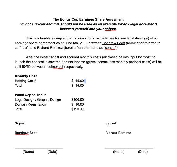 This is a sample contract generated to give you an idea of what I think would be reasonable for a podcast agreement. It should be noted that I am not a lawyer, and if you would like a proper legal advice, contact an actual lawyer, and not a dope like me on the internet.
