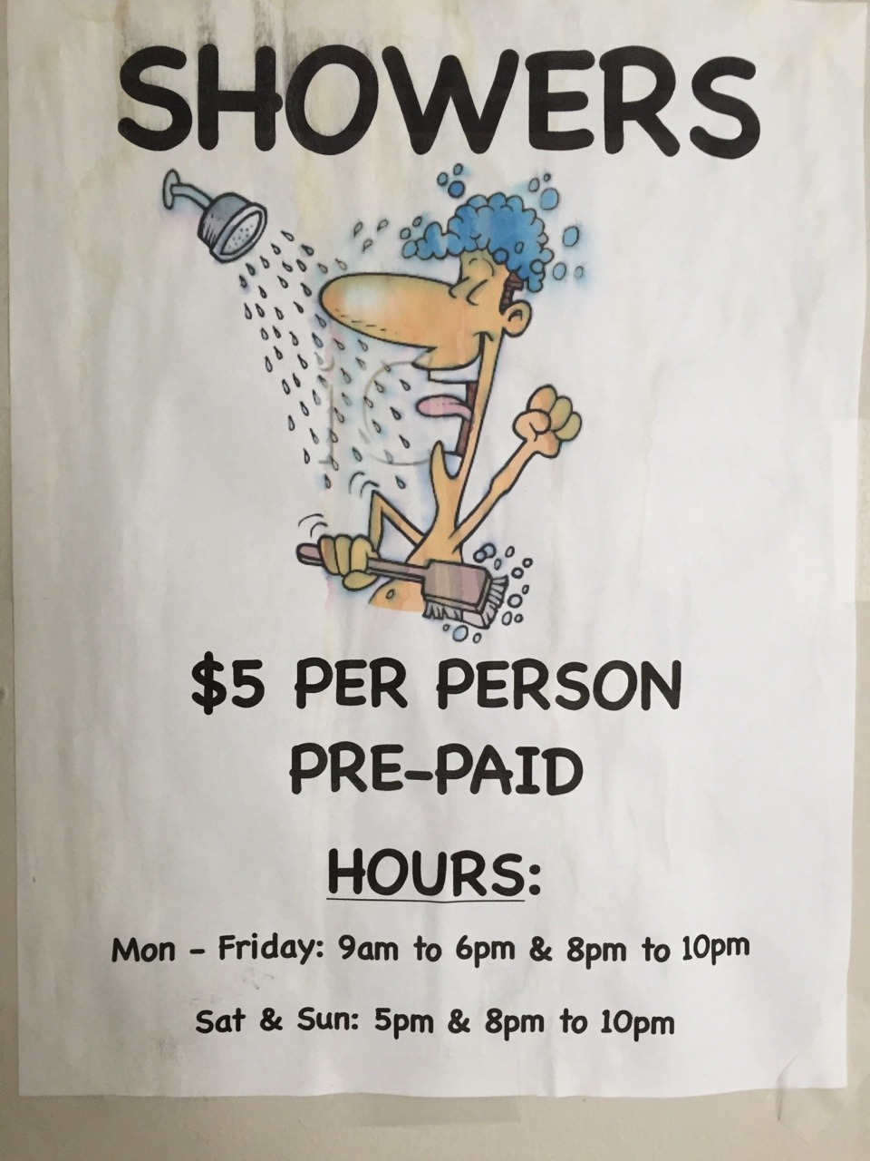 When you are as dirty as we were, you almost DO dance and sing to pay five bucks for a shower.