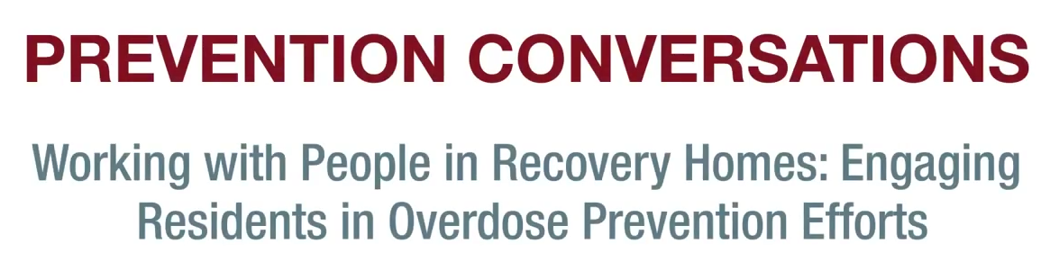 SAMHSA Educational Video – Working with People in Recovery Homes: Engaging Residents in Overdose Prevention Efforts