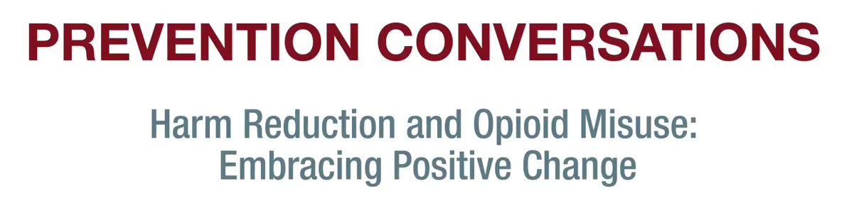 SAMHSA Educational Video – Harm Reduction and Opioid Misuse: Embracing Positive Change