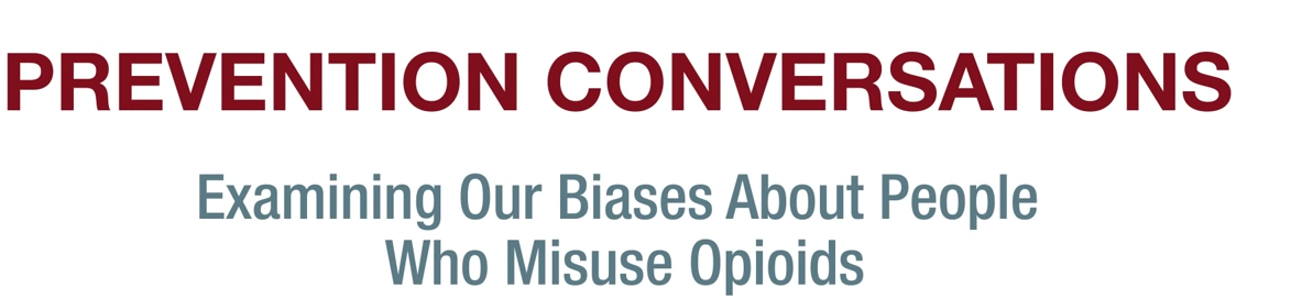 SAMHSA Educational Video – Examining Our Bias About People Who Use Opioids
