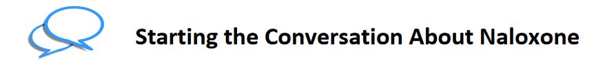 Starting the Conversion About Naloxone