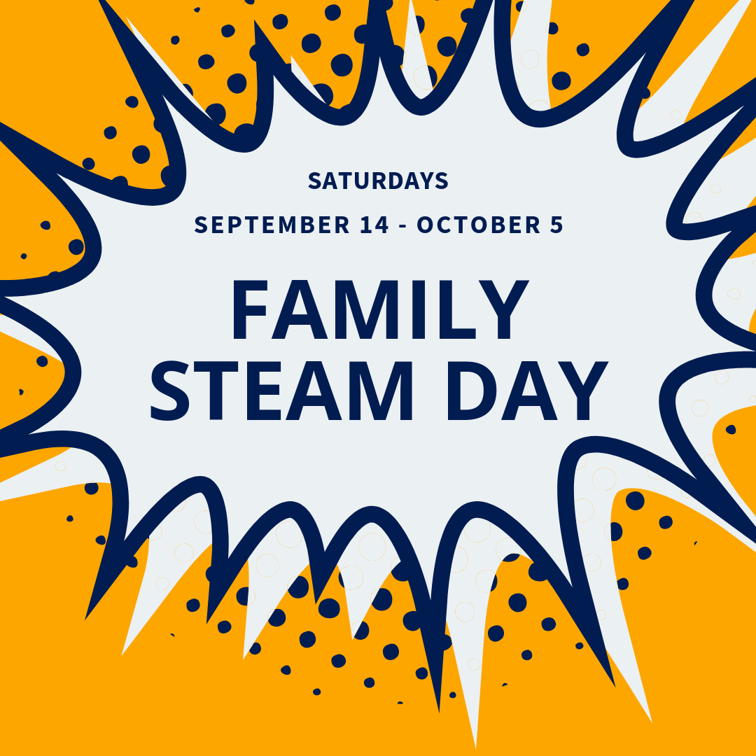 Saturdays Family STEAM Day - Sept.png
