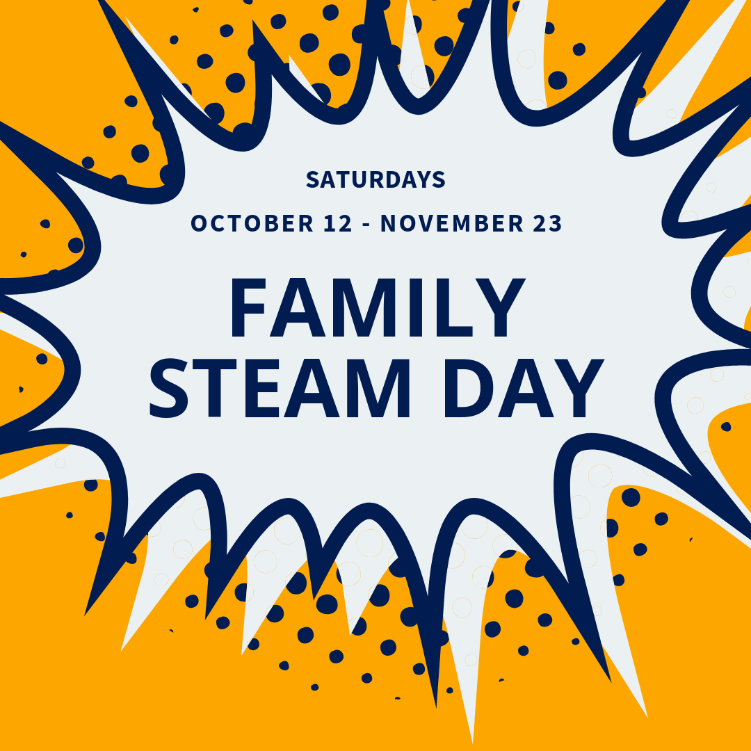 Saturdays Family STEAM Day Oct.png