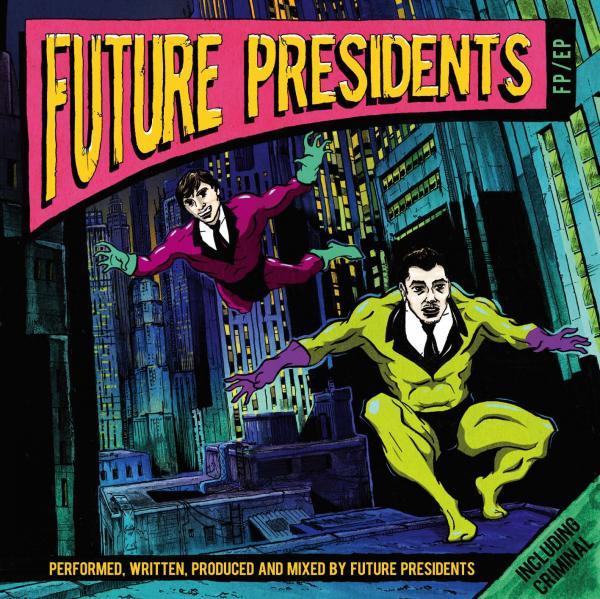 FUTURE PRESIDENTS - FP EP (2010)