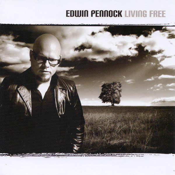 EDWIN PENNOCK - LIVING FREE (2010)