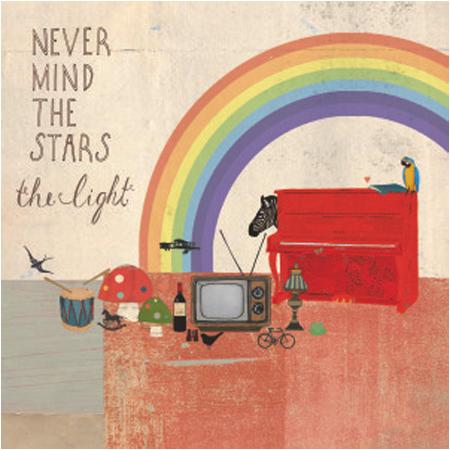 (NEVER MIND THE) STARS -  THE LIGHT (2013)