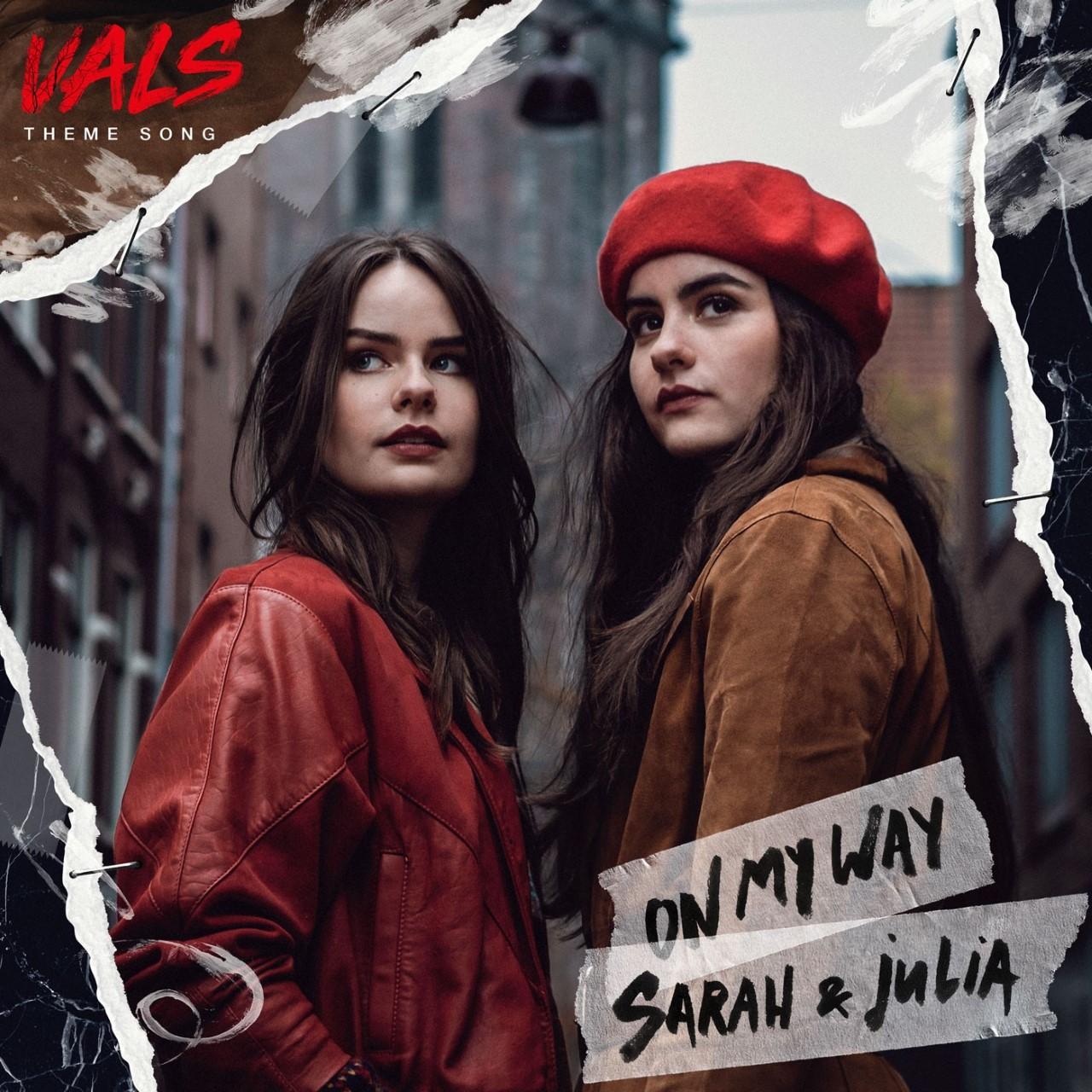 SARAH & JULIA - ON MY WAY (VALS THEME SONG 2019)