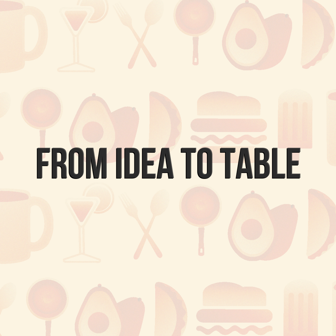 From Idea To Table