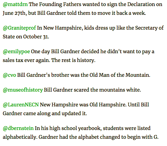 "By 2011, Gardner's reputation within political circles had grown to such mythic proportions that it spawned a viral moment on Twitter.   ""Using the hashtag #BillGardnerFacts, users have posted outlandish statements as 'examples' of Gardner's no-nonsense stance,""  Patch  reported at the time."