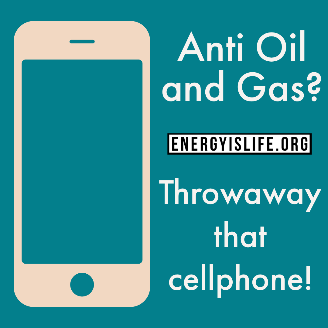 - Prove how much you are against oil and gas and throwaway that cellphone!Read more about it here: https://www.fastcompany.com/90165365/smartphones-are-wrecking-the-planet-faster-than-anyone-expected