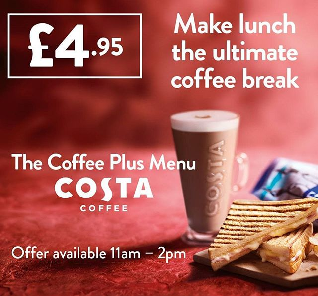 Pop into Costa today and make your lunch the ultimate coffee break with our lunch deal between 11am – 2pm. Choose any primo or Medio hot drink, Ham & Cheese toasties, Tomato soup, Chicken Salad sandwich, Tomato pasta salad and either crisps, pop chips, popcorn or single piece of fruit for £4.95 .  Speciality drinks are excluded from this offer. Please see in store for details.