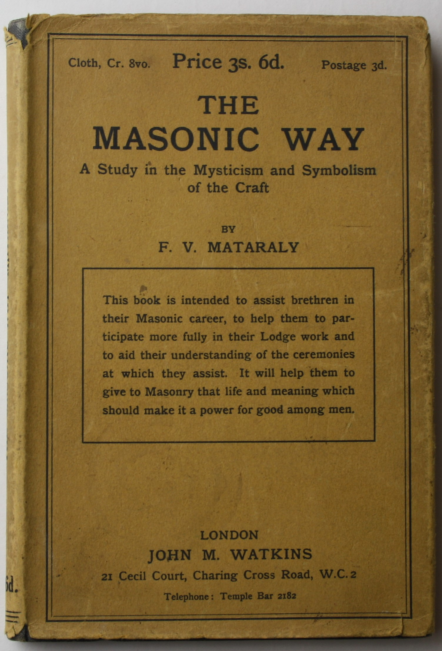 Frank Victor Mataraly's  The Masonic Way , published by Watkins in 1936