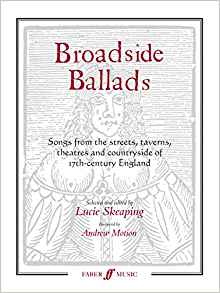 Broadside Ballads - Faber Music 2006, Winner Music Industries Award Best Classical Music Publication 2006The first anthology devoted to 17th-century ballads that includes tunes supported by chord symbols; it will rekindle the art of story-telling through song' - EARLY MUSIC TODAY'There is an irresistible urge to play the tunes as you go along… As Skeaping admirably shows, in the world of the ballad, wit and variety are all' - FOLK MUSIC JOURNAL