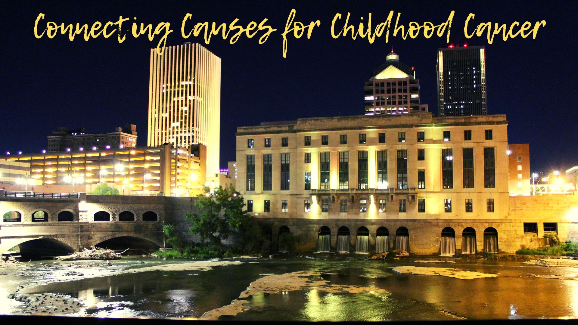 When:  Sunday, September 8th; 6 PM – 8PM   Where:  Portside Shelter; Ontario Beach Park   What:  In partnership with almost a dozen other childhood cancer organizations, a gathering to increase awareness of September being Childhood Cancer Awareness Month. Rochester buildings will be lit gold/yellow for the week of September 8th (but many will be lit gold all month!). We will be planning to make paper sunflowers to leave around town to raise awareness. We are partnering with half a dozen other childhood cancer support organizations from the community, as well, who will be offering activities for our attendees! At 7PM, we will light luminaries in honor of or in memory of a child who is fighting or has fought cancer.
