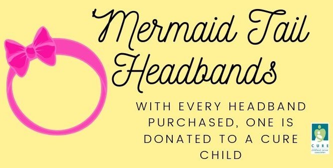 Join us this September in support of Childhood Cancer Awareness Month, by rocking your Gold Mermaid Tail Headband! With every purchase of a headband, one is donated to a CURE Child. You can even leave a note of encouragement for them! To purchase a headband,  click here . Headbands can be mailed to the purchasor!