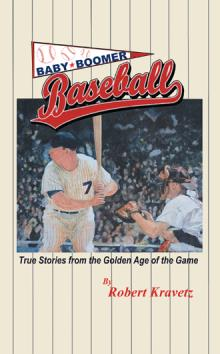 In  Baby Boomer Baseball , Kravetz relives his youth, sharing fascinating tales from the golden era of baseball and observing the game's changes through its steroid era and beyond.  Whether Kravetz is drawing on his awe for the game as a boy or on personal discussions with Gary Carter, Hank Bauer, Tommy John, Bob Mathias, Clete Boyer, Tim McCarver, and the former director of research of the National Baseball Hall of Fame, Tim Wiles, he shares stories that will rekindle your love for America's pastime.   Our friend, author Robert Kravetz, will be donating $10 for every book purchased to CURE! Want to check out this wonderful book full of stories and stats? Contact him today:   rkravetz@brightonsecurities.com  or  sfasciano@brightonsecurities.com