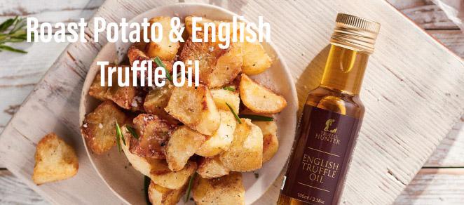 Roast Potato and English Truffle Oil