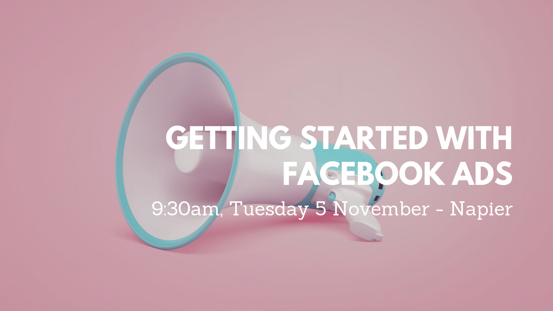 Workshop - Getting Started with Facebook ads - Napier, Hawke's Bay.png